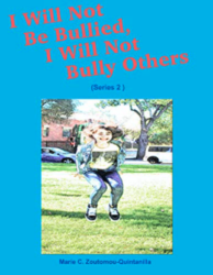 I Will Note Bullied, I Will Not Bully Others Book Cover